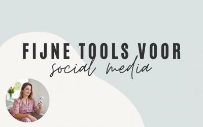 Deze tools gebruik ik voor social media
