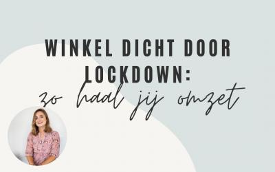Zo haal jij met je fysieke winkel tóch omzet tijdens de lockdown